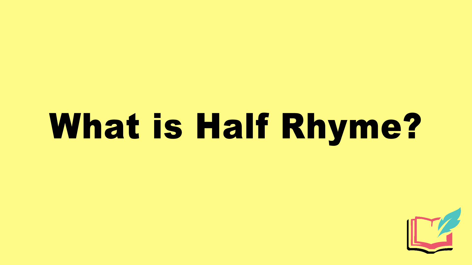 what is half rhyme in literature